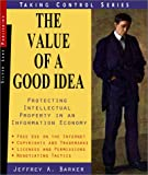 The Value of a Good Idea: Protecting Intellectual Property in an Information Economy (Taking Control)