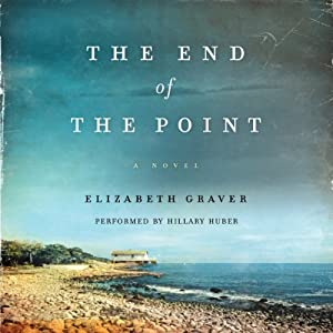The End of the Point: A Novel | [Elizabeth Graver]
