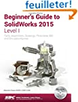Beginner's Guide to SolidWorks 2015 -...