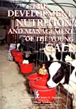 The Development, Nutrition, and Management of the Young Calf