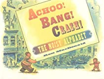 Achoo! Bang! Crash! The Noisy Alphabet