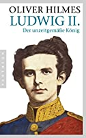 Ludwig II: Der unzeitgemäße König