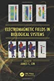 img - for Electromagnetic Fields in Biological Systems (Biological Effects of Electromagnetics) book / textbook / text book