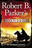 Robert B. Parker's Ironhorse (Cole and Hitch)