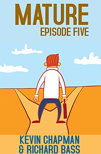 Kevin Chapman - Mature: Episode Five