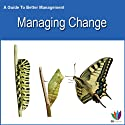 Managing Change: A Guide to Better Management (       UNABRIDGED) by Di Kamp Narrated by Di Kamp