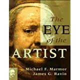 The Eye Of The Artist, 1e Michael F. Marmor MD and James G. Ravin MD