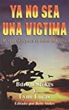 img - for Ya No Sea una Victima: Respuestas Para el Dolor Interior (Spanish Edition) book / textbook / text book