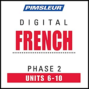 French Level 2 Lessons 6-10: Learn to Speak and Understand French with Pimsleur Language Programs | [ Pimsleur]