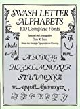 Swash Letter Alphabets: 100 Complete Fonts (Dover Pictorial Archive Series)