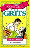 Gone With the Grits: Grits Cookbook