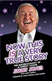 Now This Is a Very True Story: The Autobiography of a Comedy Legend