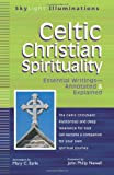 Celtic Christian Spirituality: Essential Writings--Annotated & Explained (SkyLight Illuminations)