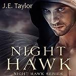 Night Hawk   J.E. Taylor