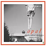 Opal: Phunky Ambient Electronica