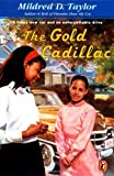 The Gold Cadillac (0140389636) by Taylor, Mildred D.