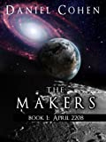 The Makers, Book 1: April 2208 (A New Space Opera)