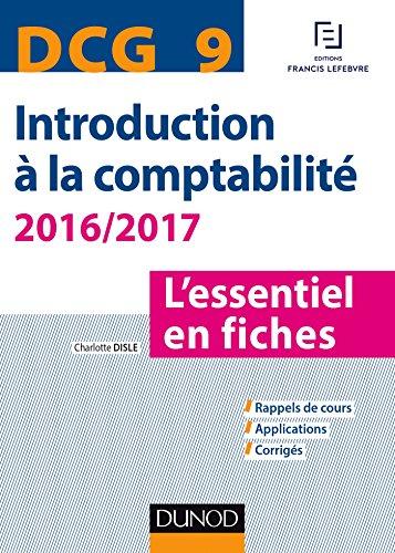 DCG 9 - Introduction à la comptabilité 2016/2017 - 7e éd. : L'essentiel en fiches (DCG 9 - Introduction à la comptabilité - DCG 9)
