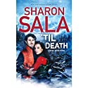 'Til Death (       UNABRIDGED) by Sharon Sala Narrated by Kathe Mazur