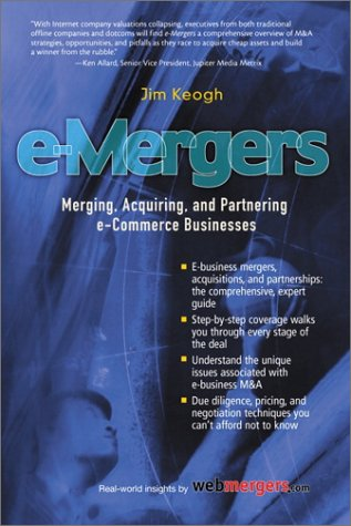 e-Mergers: Merging, Acquiring and Partnering e-Commerce Businesses