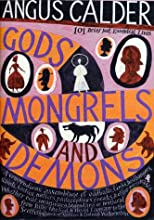 Gods, Mongrels, and Demons : 101 Brief But Essential Lives