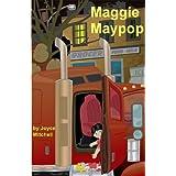 Maggie Maypop ~ Joyce Mitchell