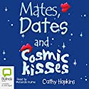 Mates, Dates, and Cosmic Kisses Audiobook by Cathy Hopkins Narrated by Amanda Hulme