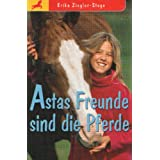 Astas Freunde sind die Pferde (Erika Ziegler-Stege)von &#34;Erika Ziegler-Stege&#34;
