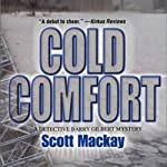 Cold Comfort: Det. Barry Gilbert, Book 1 (       UNABRIDGED) by Scott Mackay Narrated by Stephen Mendel