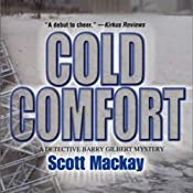 Cold Comfort: Det. Barry Gilbert, Book 1 | [Scott Mackay]