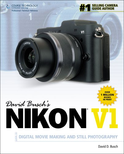 David Busch s Nikon V1 Guide to Digital Movie and Still Photography David Busch s Digital Photography Guides113360210X