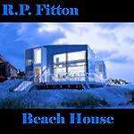 Beach House: House Series | R.P. Fitton