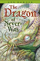 The Dragon of Never-Was