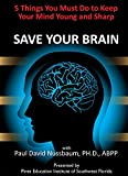 """Save Your Brain"" DVD with Paul Nussbaum, Ph.D."