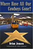 img - for Where Have All Our Cowboys Gone? book / textbook / text book