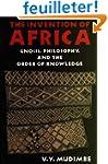 Invention of Africa: Gnosis, Philosop...