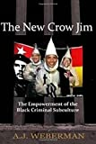 img - for The New Crow Jim: The Empowerment of the Black Criminal Subculture book / textbook / text book