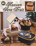 Heaven Sent Fruit  (Leisure Arts #22555)