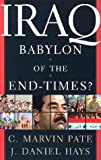 Iraq: Babylon of the End Times? (0801064791) by C. Marvin Pate