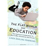 The Flat World and Education: How America's Commitment to Equity Will Determine Our Future (Multicultural Education) ~ Linda Darling-Hammond
