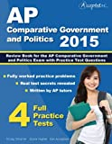 AP Comparative Government and Politics 2015: Review Book for AP Comparative Government and Politics  Exam with Practice Test Questions