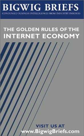 Bigwig Briefs: The Golden Rules of the Internet Economy PDF