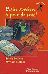 Petite sorcière a peur de tout par Sylvie Poillevé