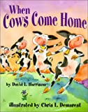 When Cows Come Home (1563971437) by David L. Harrison