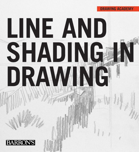 Line and Shading in Drawing (Drawing Academy)