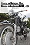 Coming and Going on Bikes:  Essaying the Motorcycle