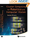 Cluster Computing For Robotics and Co...