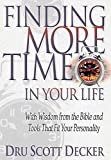 Finding More Time in Your Life: With Wisdom from the Bible and Tools That Fit Your Personality