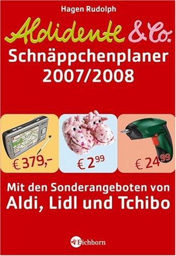 aldidente-und-co-der-schnappchenplaner-2007-2008-mit-den-sonderangeboten-von-aldi-lidl-und-tchibo