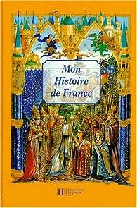 Mon Histoire de France par Mathieu M�ric